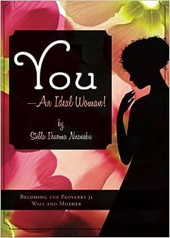 Book You - An Ideal Woman! by Stella Ihuoma Nnanabu (2008-09-23)