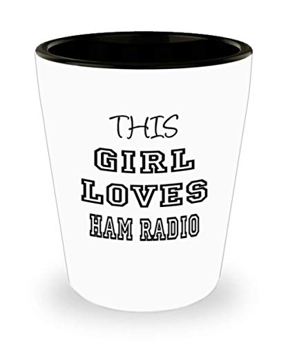 Funny Ham Radio Gifts White Ceramic Shot Glass - This Girl Loves - Best Inspirational Gifts and Sarcasm ak6404]()