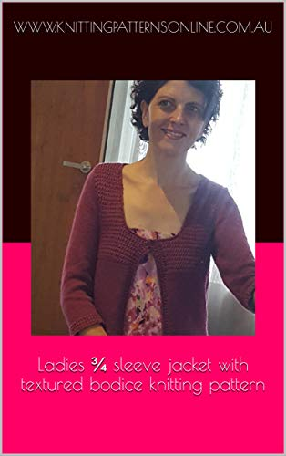 - Ladies ¾ sleeve jacket with textured bodice knitting pattern - Claire