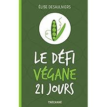 Le Défi végane 21 jours (French Edition)