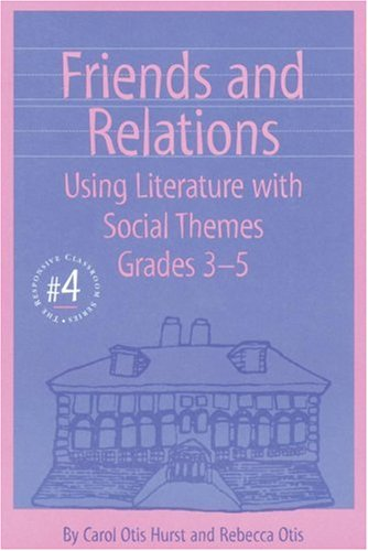 Friends and Relations 3-5 (The Responsive Classroom Series, Vol. 4)