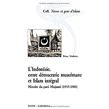 Indonesie, Entre Democratie Musulmane et Islam Integral