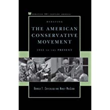 Debating the American Conservative Movement: 1945 to the Present (Debating Twentieth-Century America)