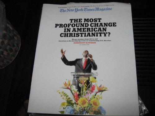 (The New York Times Magazine (American Christianity , Missionary Blowback , Sugar Daddies 2.0 ,, April 12 , 2009))