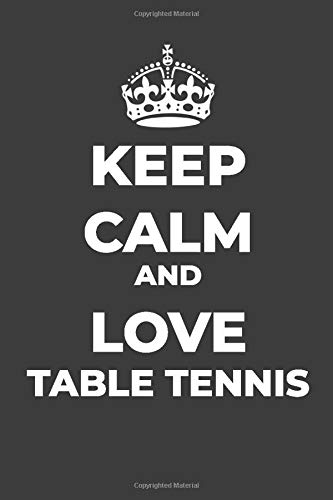Keep Calm And Love Table Tennis: Composition Journal, Rules, Blank Lined Journal, Diary por Pretty Journals Publishing