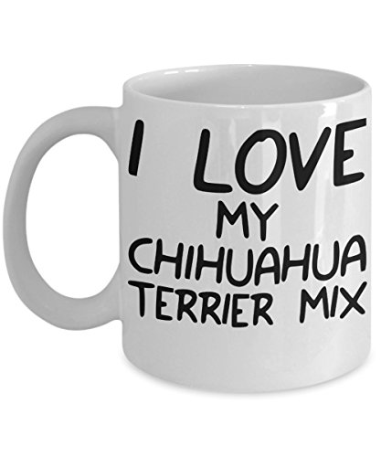 I Love My Chihuahua Terrier Mix Mug - White 11oz Ceramic Tea Coffee Cup - Perfect For Travel And Gifts