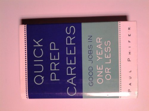 Quick Prep Careers Good Jobs in One Year or Less by Paul Phifer (2003-05-03)