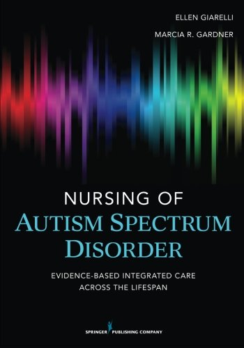 Nursing of Autism Spectrum Disorder: Evidence-Based Integrated Care across the Lifespan