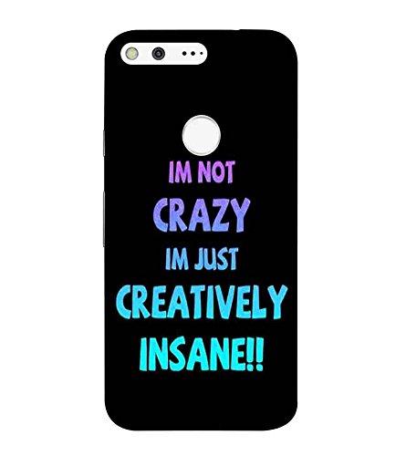 For Google Pixel Im Not Crazy Im Just Printed Designer Amazonin