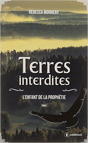 Terres Interdites l Enfant de la Prophetie