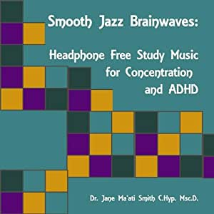 Smooth Jazz Brainwaves Headphone Free Study Music for Concentration and ADHD
