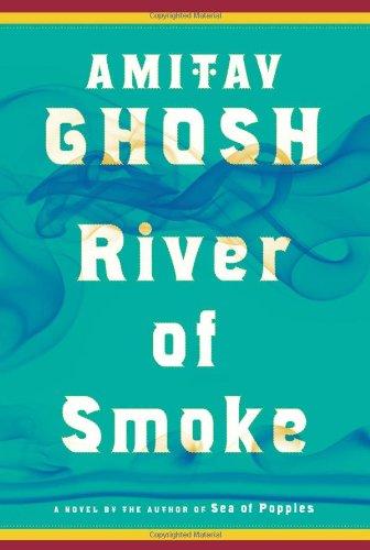 River of Smoke: A Novel (The Ibis Trilogy) pdf epub