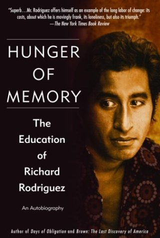 Hunger of Memory: The Education of Richard Rodriguez by Richard Rodriguez (2004-02-03)
