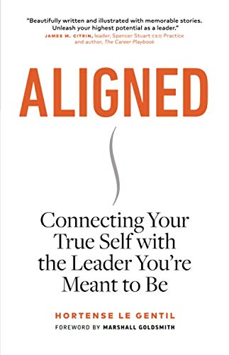 Aligned: Connecting Your True Self with the Leader You're Meant to Be