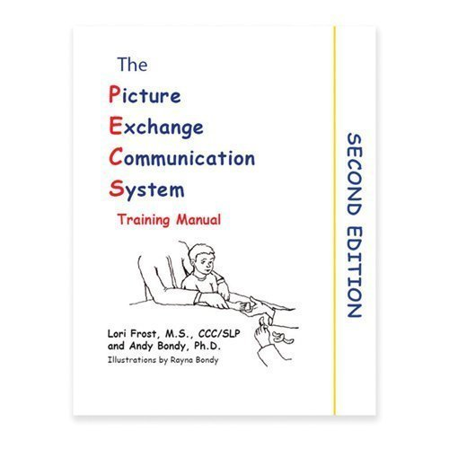 Picture Exchange Communication System Training Manual (PECS) (Picture System Exchange Pecs)