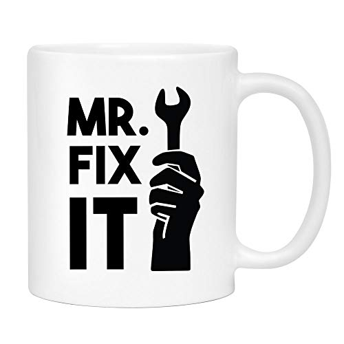 Mr. Fix It, Father's Day 2019 Coffee Mug - Cute Sarcastic Funny Cup for Men - Unique Fun Gifts for Dad, Brother, Best Friend, Him under $20 - Handmade Printed in the USA Mugs with Quotes 11oz