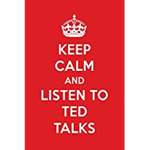 Keep Calm And Listen To TED Talks: TED Talks Designer Notebook
