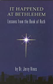 It Happened At Bethlehem (Lessons From the…