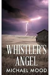 Whistler's Angel (Worldbreaker) (Volume 1) Paperback