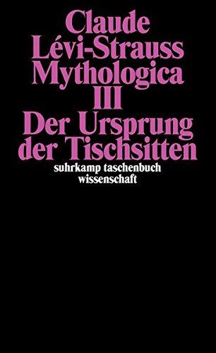 Mythologica III  Der Ursprung Der Tischsitten  Suhrkamp Taschenbuch Wissenschaft