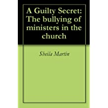 A Guilty Secret: The bullying of ministers in the church