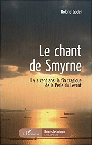 Amazon Fr Le Chant De Smyrne Il Y A Cent Ans La Fin