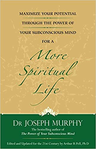 Maximize your potential through the power of your subconscious mind maximize your potential through the power of your subconscious mind for a more spiritual life book 5 dr joseph murphy 9788183227582 amazon books fandeluxe Images