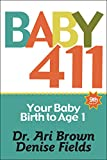 Baby 411 (9th ed. 2019-2020): Your Baby, Brith to Age 1