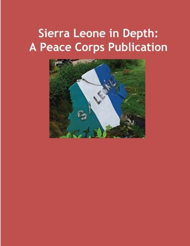 Sierra Leone in Depth: A Peace Corps Publication