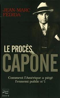 Le procès Capone. Comment l'Amérique a piégé l'ennemi public n°1 par Fédida