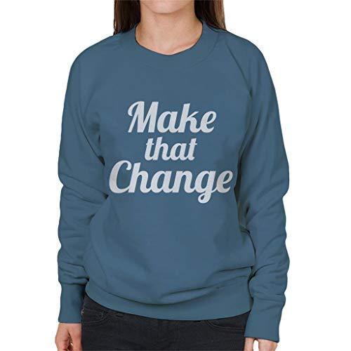 Change Change Change Lyrics That Indigo Blue Women's B5 Make Sweatshirt nEq8wCvZ6x