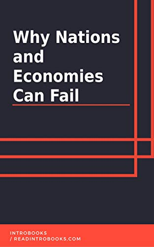 Why Nations and Economies Can Fail by [IntroBooks]