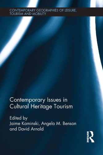 Contemporary Issues in Cultural Heritage Tourism (Contemporary Geographies of Leisure, Tourism and Mobility) Pdf