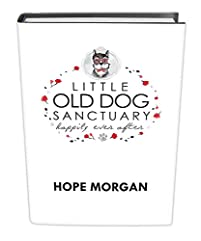 Little Old Dog Sanctuary  by Hope Morgan ebook deal