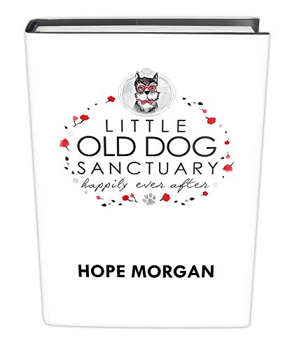 Little Old Dog Sanctuary - Happily Ever After