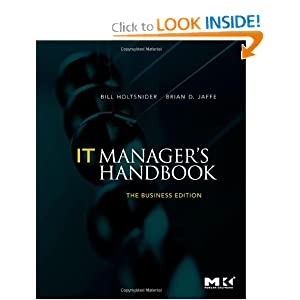 IT Manager's Handbook: The Business Edition Bill Holtsnider, Brian D. Jaffe