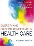 Diversity and Cultural Competence in Health Care : A Systems Approach, Dreachslin, Janice L. and Gilbert, M. Jean, 1118065603