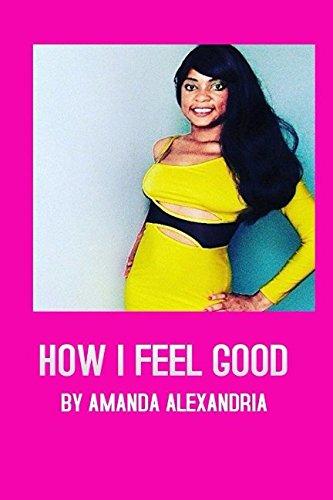 Amanda Alexandria : How I Feel Good pdf