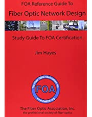 The FOA Reference Guide to Fiber Optic Network Design