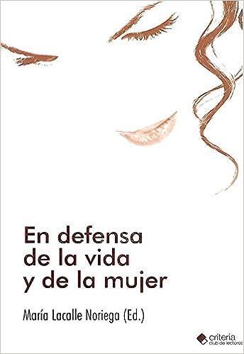 En defensa de la vida y de la mujer: Amazon.es: Lacalle Noriega ...