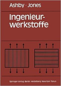Ingenieurwerkstoffe: Einführung in ihre Eigenschaften und Anwendungen