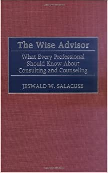 Book The Wise Advisor: What Every Professional Should Know About Consulting and Counseling