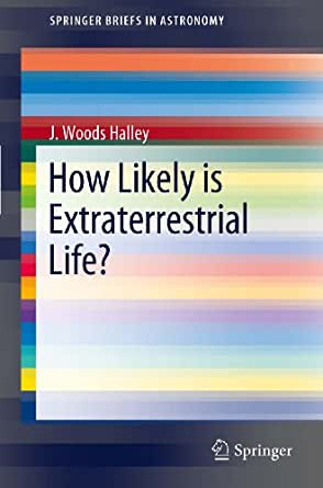 How Likely is Extraterrestrial Life? (SpringerBriefs in Astronomy)