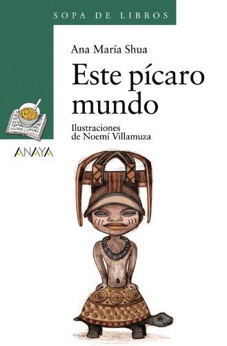 Este picaro mundo / This Cunning World (Sopa de libros/ Soup of Books) (Spanish Edition) - Shua, Ana Maria