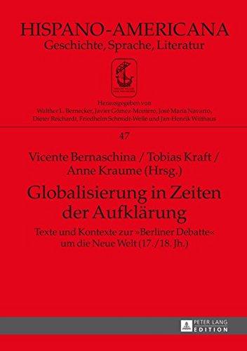 Globalisierung in Zeiten der Aufklärung: Texte und Kontexte zur «Berliner Debatte» um die Neue Welt (17./18. Jh.) – Teil 1 und Teil 2 (Hispano-Americana, Band 47)