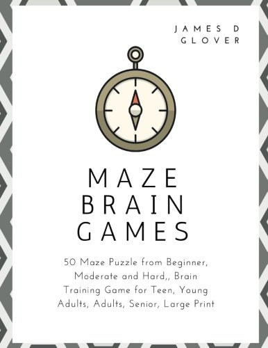Maze Brain Games: 50 Maze Puzzle from Beginner, Moderate and Hard, Brain Training Game for Teen, Young Adults, Adults, Senior, Large Print