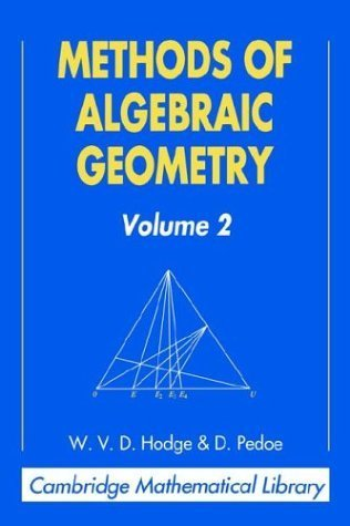 Methods of Algebraic Geometry: Volume 2 (Cambridge Mathematical Library) by W. V. D. Hodge (1994-06-24)