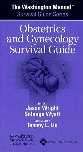 The Washington Manual® Obstetrics and Gynecology...