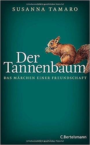 Das Tannenbaum.Der Tannenbaum Das Märchen Einer Freundschaft Susanna Tamaro