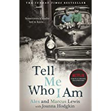 Tell Me Who I Am:  The Story Behind the Netflix Documentary: Now a major Netflix documentary